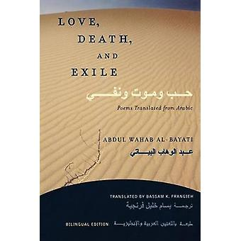 Love - Death and Exile - Poems Translated from Arabic - Bilingual Editi