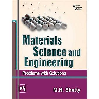 Materials Science and Engineering - Problems with Solutions by M. N. S