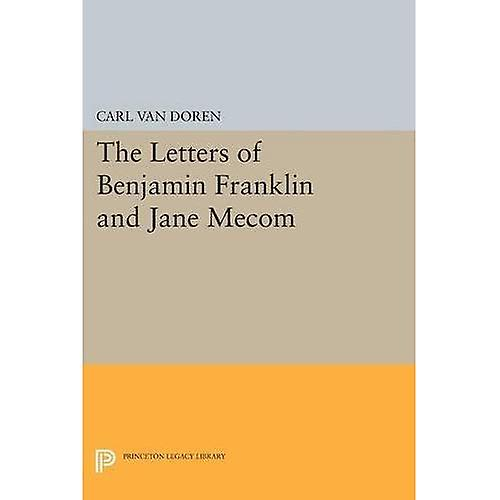 The Letters of Benjamin Franklin and Jane Mecom (Princeton Legacy Library)