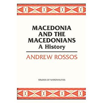 Macedonia and the Macedonians: A History (Studies of Nationalities)