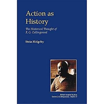 Action As History: The Historical Thought of R. G. Collingwood
