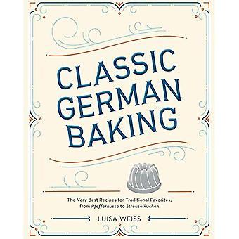 Boulangerie allemande classique: Les meilleures recettes pour les favoris traditionnels, de kouglof à Streuselkuchen