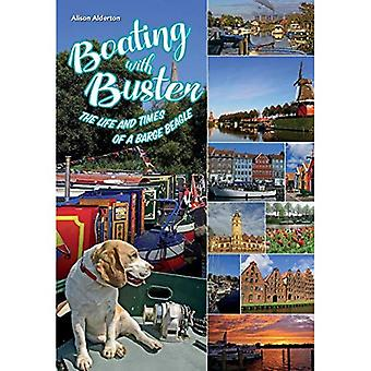 Boating with Buster: The Life and Times of a Barge� Beagle