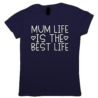 Mum Life Is The Best Life, Womens Funny T Shirt | Humour Novelty Perfect Gift Present For Mum Mama Ladies | Mothers Day Birthday Christmas from Daughter Son Grandson