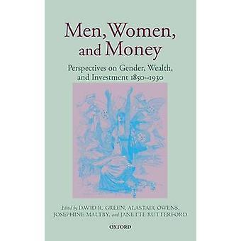 Hombres mujeres y dinero perspectivas sobre género de riqueza e inversión 18501930 por Green y David R Dr