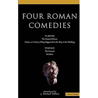 Four Roman Comedies The Haunted HouseCasina or a Funny Thing Happened on the Way to the WeddingThe EunuchBrothers by Terence