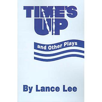 Times Up and Other Plays by Lee & Lance