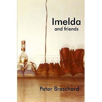 IMELDA en vrienden door Breschard & Peter