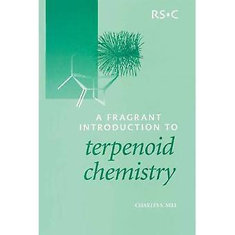 Een geurige Inleiding tot terpeen chemie door verkopen & Charles S