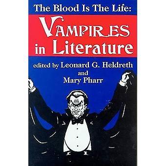 Bloed is het leven vampiers in de literatuur door Heldreth & Leonard G.