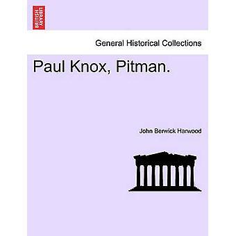 Paul Knox Pitman. by Harwood & John Berwick