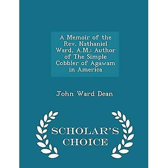 Eine Abhandlung der Reverend Nathaniel Ward A.M. Autor der einfachen Schuster Agawam in Amerika Gelehrte Wahl Ausgabe von Dean & John Ward