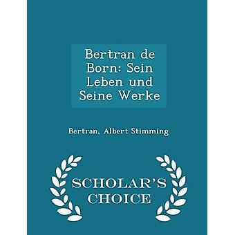 Bertran de geboren Sein Leben Und Seine Werke Gelehrte Wahl Edition von Stimming & Bertran & Albert