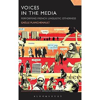 Voices in the Media by Planchenault & Galle