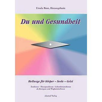 Du und Gesundheit by Brun & Ursula