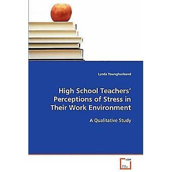 High School Lehrer Wahrnehmung von Stress in ihrem Arbeitsumfeld durch Younghusband & Lynda