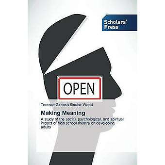 Making Meaning by SinclairWood Terence Gireesh