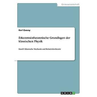 Erkenntnistheoretische Grundlagen der klassischen Physik par Czasny & Karl