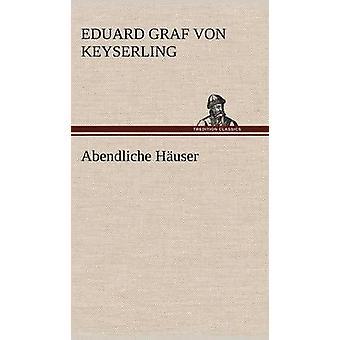 Abendliche Hauser av Keyserling & Eduard Graf Von