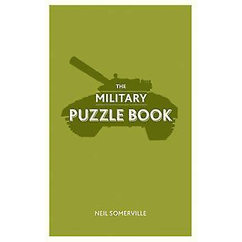 The Military Puzzle Book by Neil Somerville - 9781849536387 Book