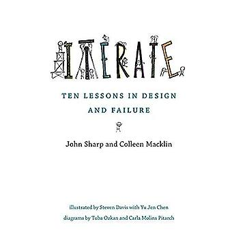 Iterate: Ten Lessons in Design and Failure (The MIT Press)