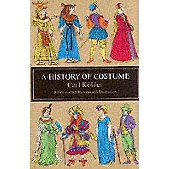 A History of Costume by Carl Kohler - 9780486210308 Book