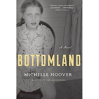 Bottomland by Michelle Hoover - 9780802124715 Book