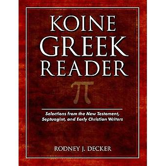 Koine Greek Reader - Selections from the New Testament - Septuagint -