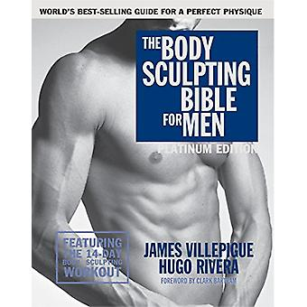 Body Sculpting Bible for Men - Fourth Edition by James Villepigue - Hu