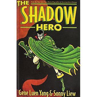 The Shadow Hero by Gene Luen Yang - Sonny Liew - 9781627657778 Book