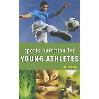 Sports Nutrition for Young Athletes by Anita Bean - 9781770850309 Book