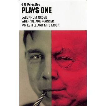 Priestley - Plays One - v. 1 -  -We are Married - -  -Mr.Kettle and Mrs.Moo