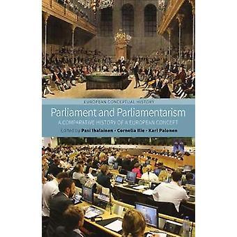 Parlament und Parlamentarismus - eine vergleichende Geschichte der Europäischen C