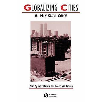 Globaliseret byer - en ny rumlig orden? af Peter Marcuse - Ronald va