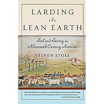 Larding the Lean Earth: Soil and Society in Nineteenth-Century America