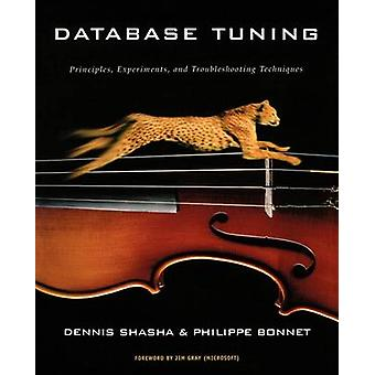 Database Tuning Principles Experiments and Troubleshooting Techniques by Shasha & Dennis Elliott