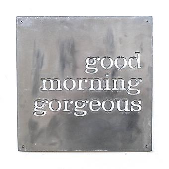 Good morning gorgeous - metal cut sign 15x15in