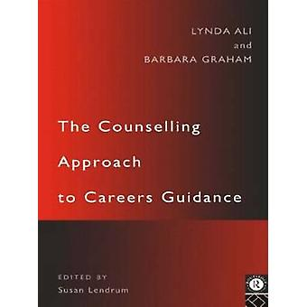 The Counselling Approach to Careers Guidance by Lynda Ali & Barbara Graham