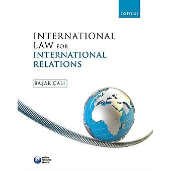 International Law for International Relations (Paperback) by Cali Basak