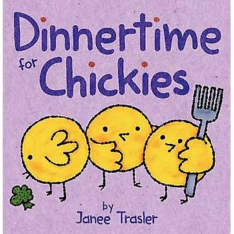 Dinnertime for Chickies by Janee Trasler - Janee Trasler - 9780062274