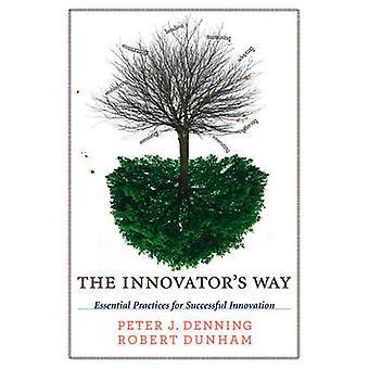 Caminho do inovador - práticas essenciais para a inovação bem sucedida por