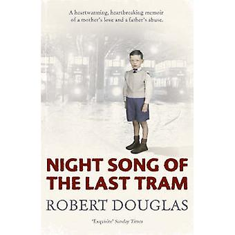 Night song of the last tram - A Glasgow childhood by Robert Douglas -