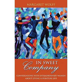 In Sweet Company - Conversations with Extraordinary Women About Living