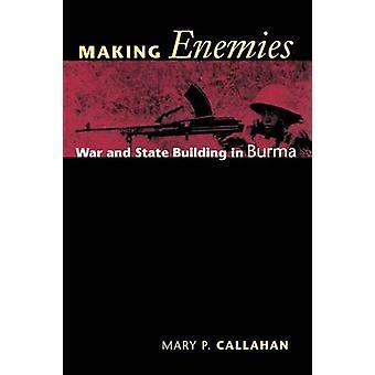 Feinde - Krieg machen und Staatsaufbau in Birma (1. Neuauflage) von