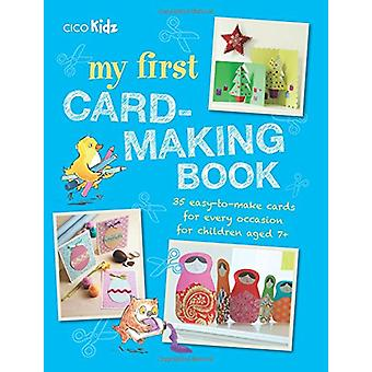 My First Card-Making Book - 35 Easy-to-Make Cards for Every Occasion f