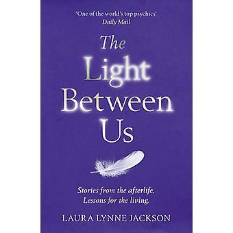 Lys mellem os - erfaringer fra himlen, der lærer os at leve Bette