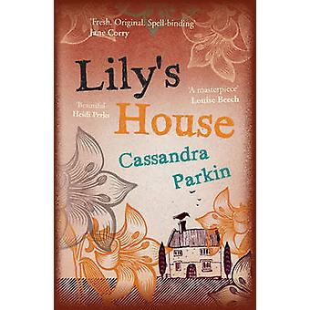 Lily's House by Cassandra Parkin - 9781785079344 Book