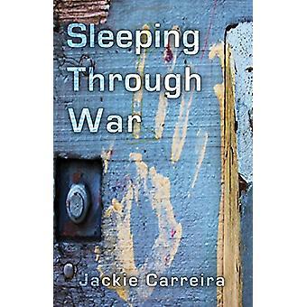 Sleeping Through War by Jackie Carreira - 9781788038539 Book