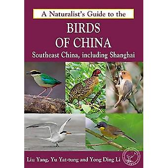 A Naturalist's Guide to the Birds of China - Southeast China - Includi
