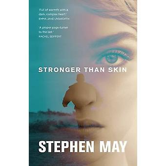 Stronger Than Skin by Stephen May - 9781910985403 Book